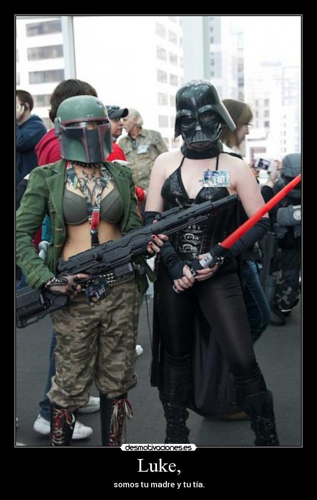 carteles luke femtrooper padre star wars jose draven guerra las galaxias tia mama desmotivaciones