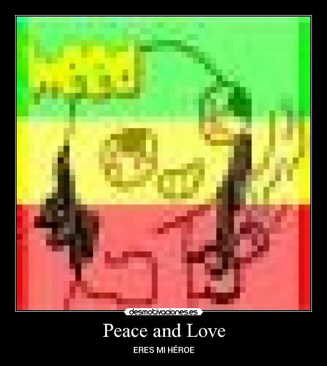 Peace and Love - ERES MI HÉROE