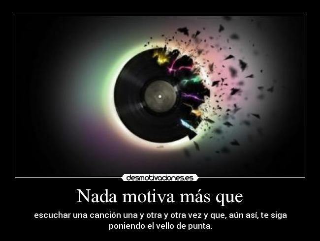 carteles music everything desmotivaciones