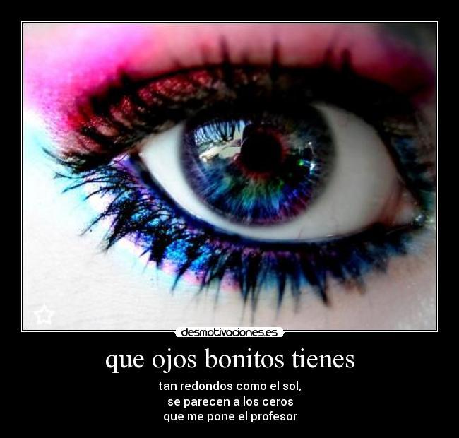 que ojos bonitos tienes - desmotivaciones.es