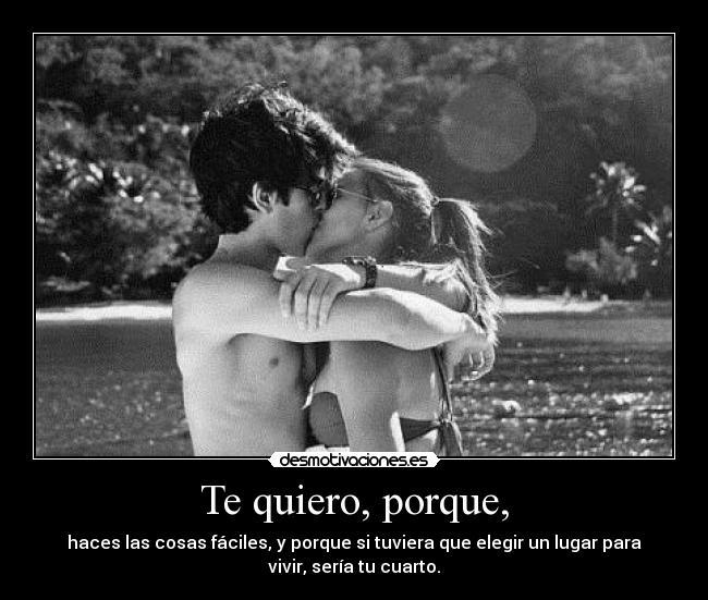 Te quiero, porque,