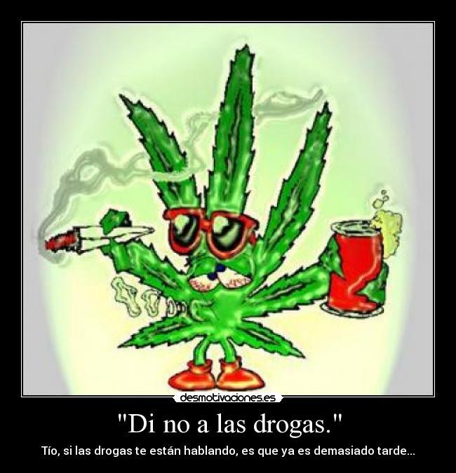 Di no a las drogas  Desmotivaciones