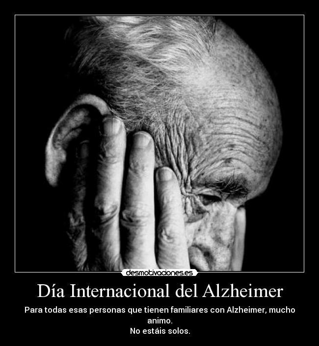 Día Internacional Del Alzheimer Desmotivaciones