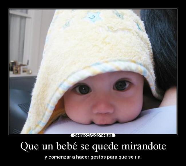 carteles bebe mirar risa ojos baby tierno desmotivaciones