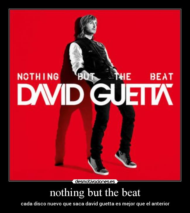 nothing but the beat - cada disco nuevo que saca david guetta es mejor que el anterior