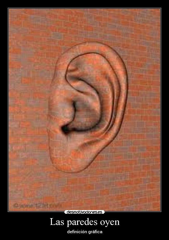 Resultado de imagen de las paredes oyen
