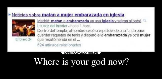 Where is your god now? -