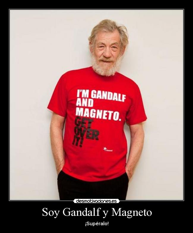 Soy Gandalf Magneto Desmotivaciones