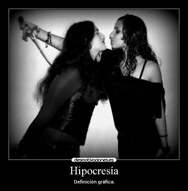 Frases De Hipocresa Hipocresia Memes Y Desmotivaciones ...
