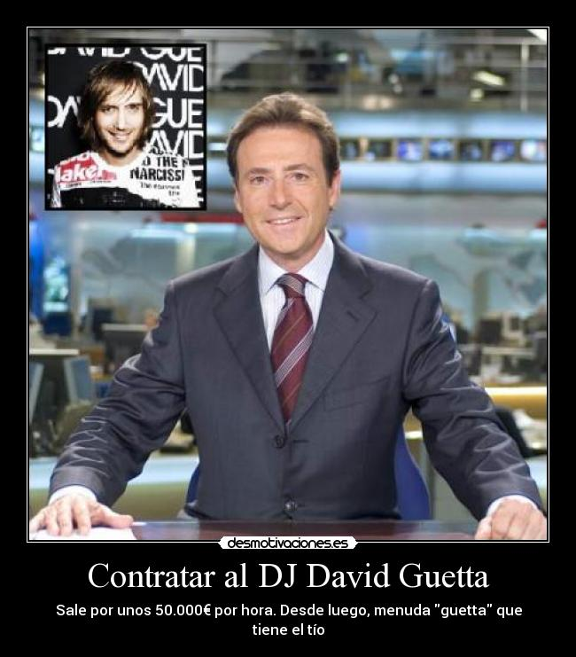carteles matias prats chiste chistaco musica david guetta where them girls when love takes over sexy desmotivaciones