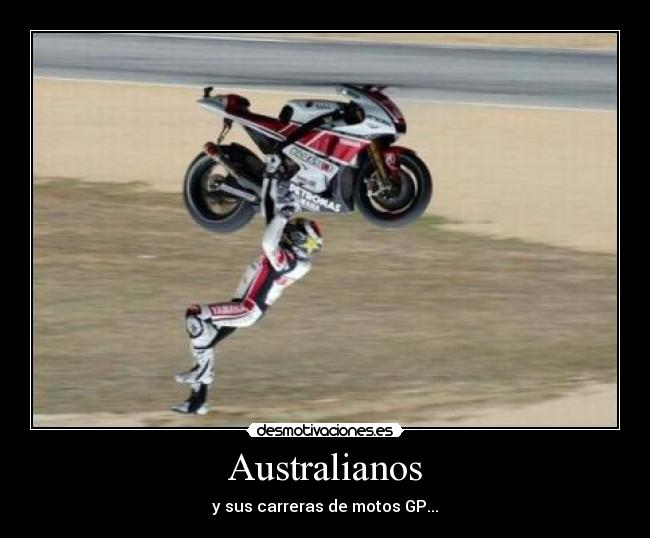 Australianos - y sus carreras de motos GP...