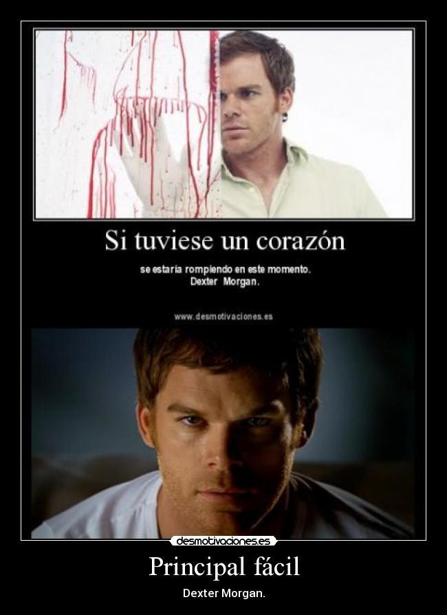 Principal fácil - Dexter Morgan.
