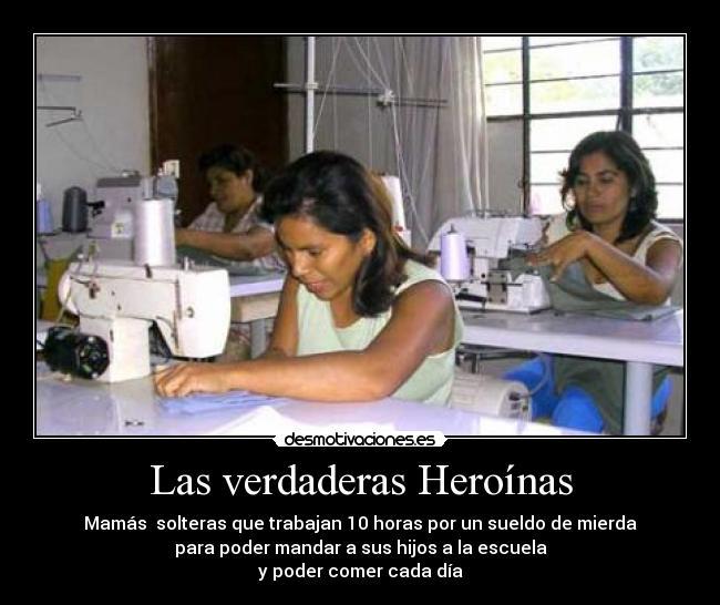 carteles mamas heroinas solteras sueldo comer desmotivaciones
