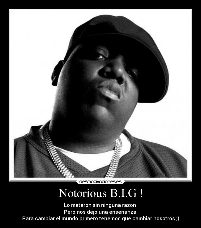carteles the notorious big may 21 1972 - march 1997 legal name christopher george latore wallace desmotivaciones