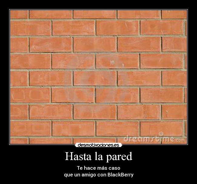 Hasta la pared carteles BlackBerry desmotivaciones