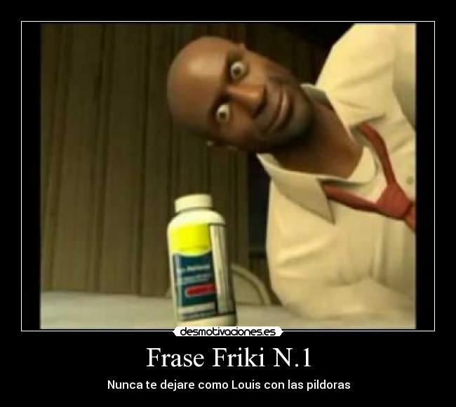 Frase Friki N1 Desmotivaciones