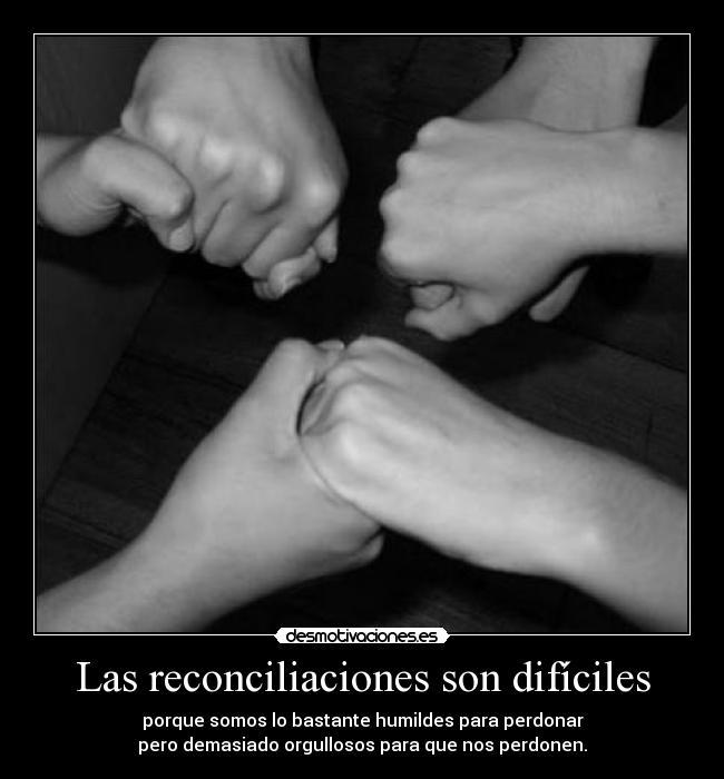 Las Reconciliaciones Son Difíciles Desmotivaciones