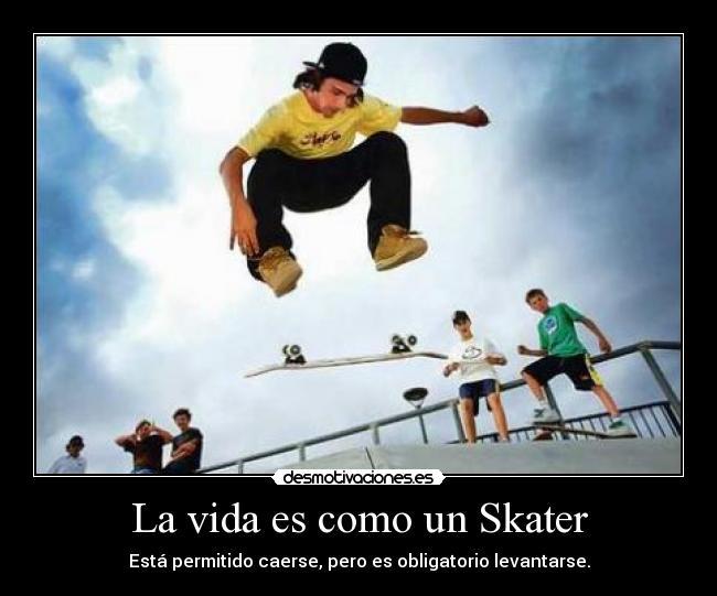 La vida es como un Skater | Desmotivaciones