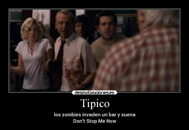 Tipico - los zombies invaden un bar y suena Dont Stop Me Now