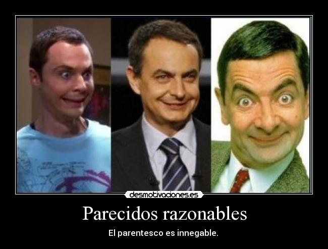 Parecidos razonables - El parentesco es innegable.
