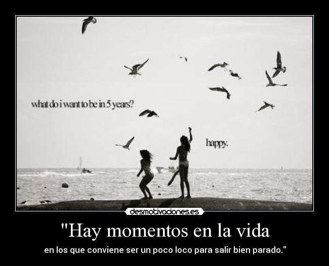 """""""Hay Momentos En La Vida"""