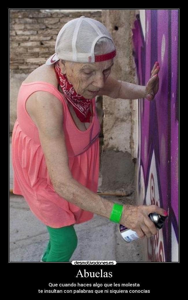 carteles abuelas raras grafitti yeahh desmotivaciones
