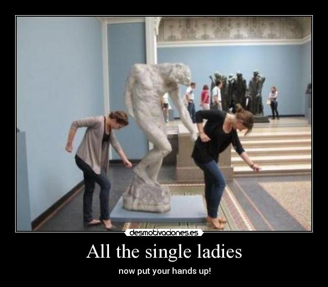 All the single ladies - now put your hands up!