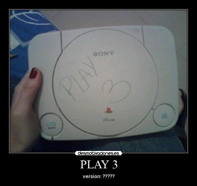 PLAY 3 -