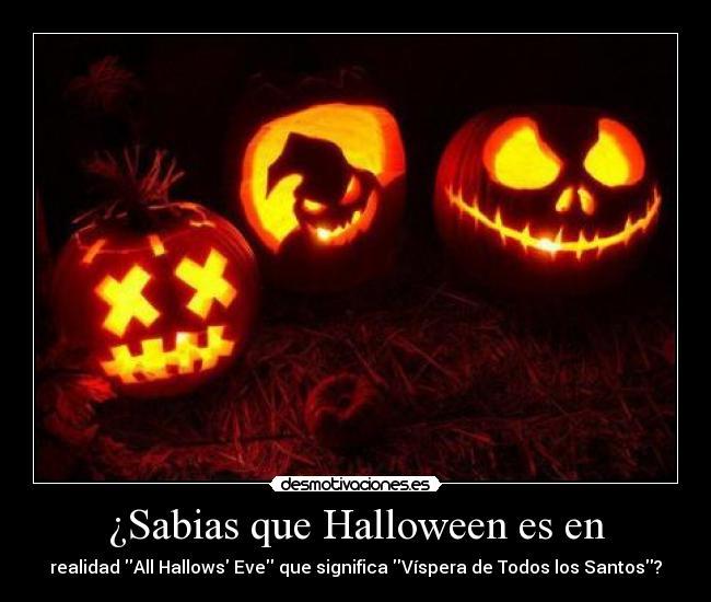 Sabias que Halloween es en | Desmotivaciones
