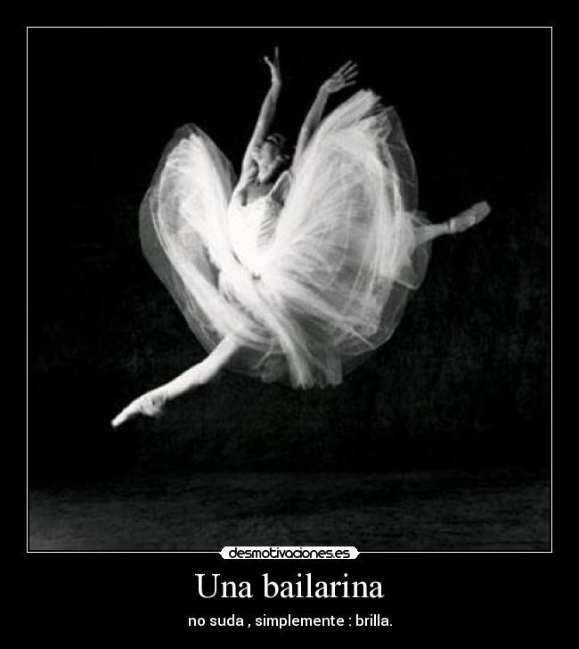 Amado Una bailarina | Desmotivaciones QY11