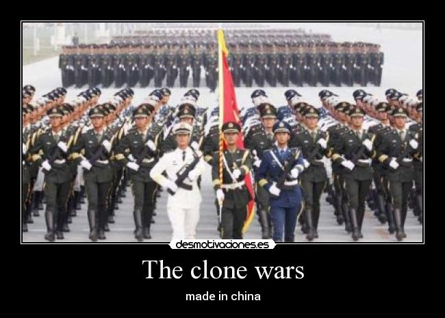 The clone wars - made in china