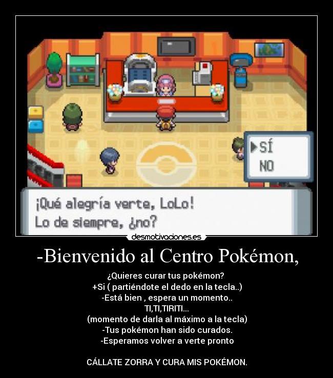Carteles Pokemon Callate Zorra Cura Mis Pokemon Desmotivaciones