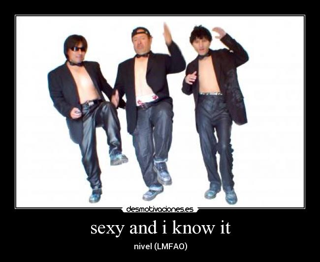 sexy and i know it - nivel (LMFAO)