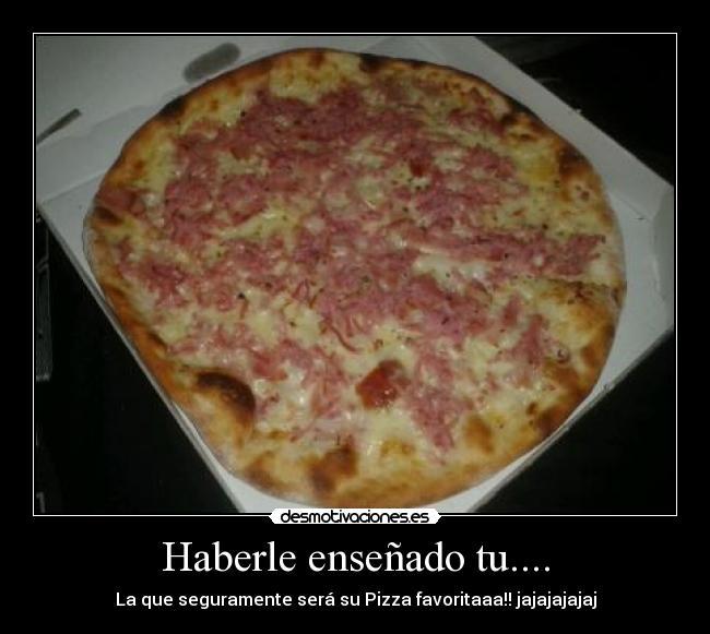 carteles buena esta pizza tambien desmotivaciones