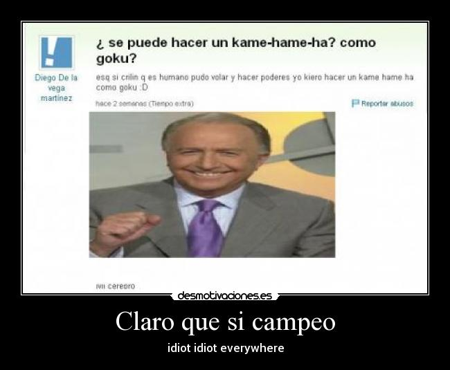 Claro que si campeo - idiot idiot everywhere