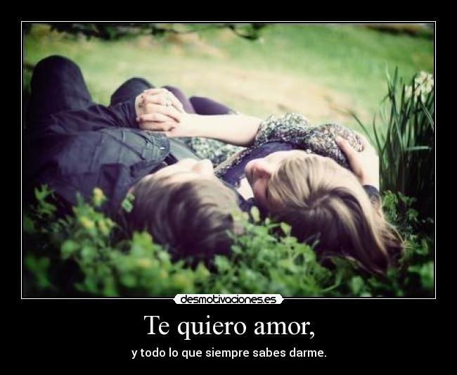 Te quiero amor,