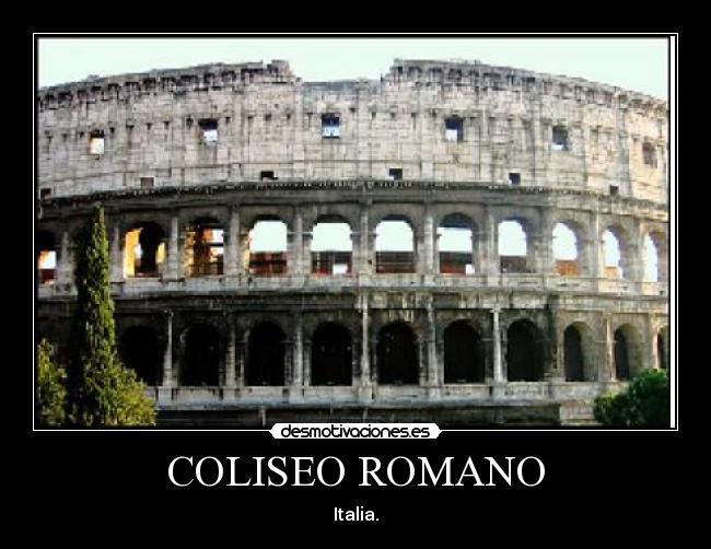 Coliseo Romano Desmotivaciones