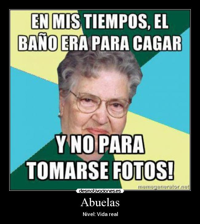 Abuelas - Nivel: Vida real