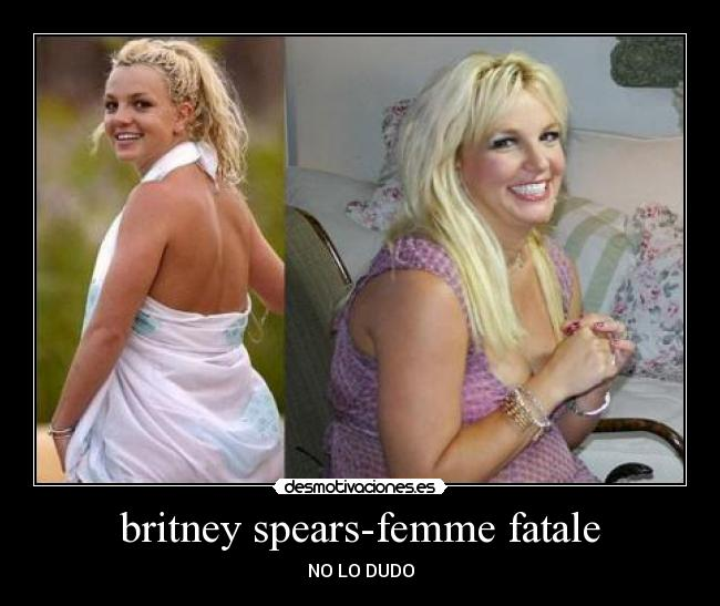 britney spears-femme fatale - NO LO DUDO