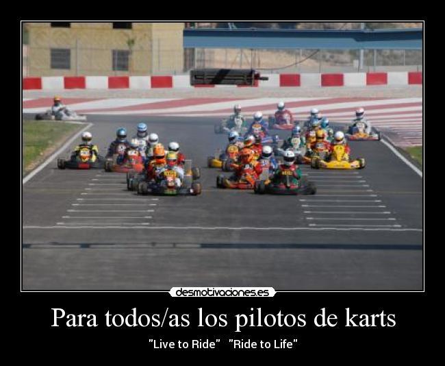 Para Todosas Los Pilotos De Karts Desmotivaciones