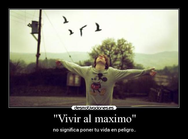vivir vida maximo: