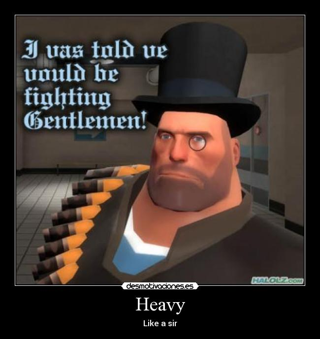 Heavy - Like a sir