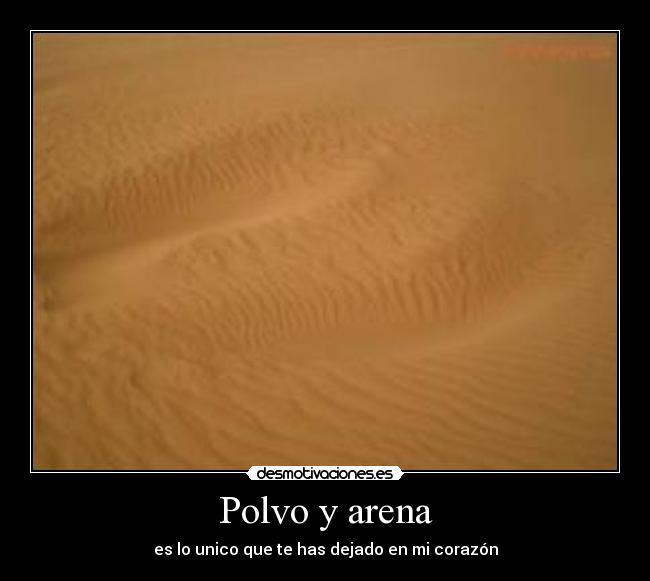 Polvo Y Arena Desmotivaciones