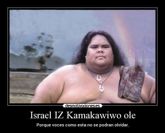 Israel IZ Kamakawiwo ole - Porque voces como esta no se podran olvidar.