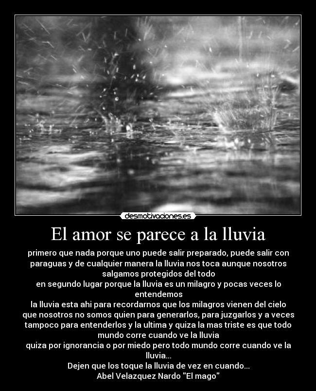 El Amor Se Parece A La Lluvia Desmotivaciones
