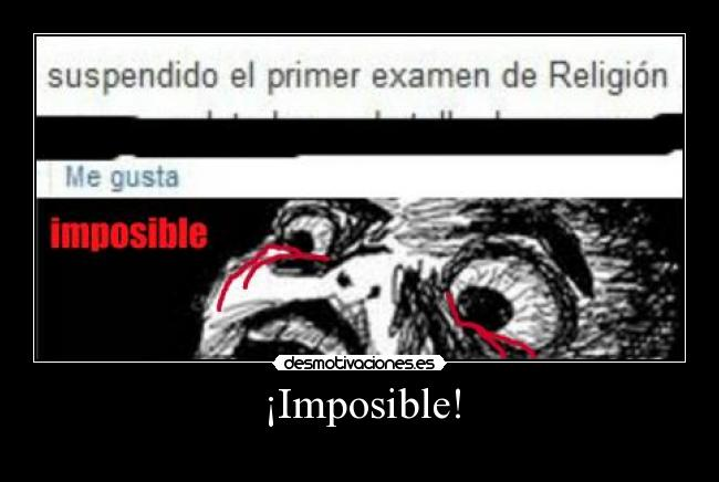 ¡Imposible! -
