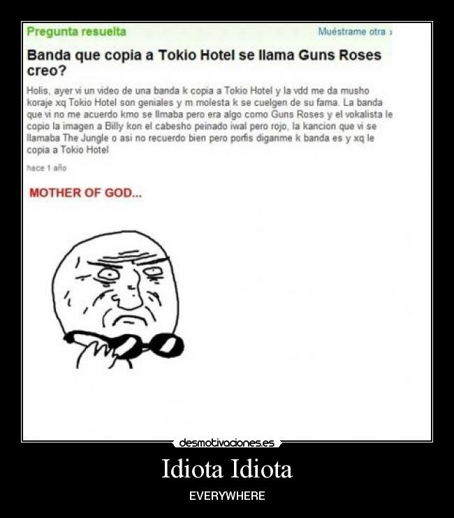 Idiota Idiota - EVERYWHERE