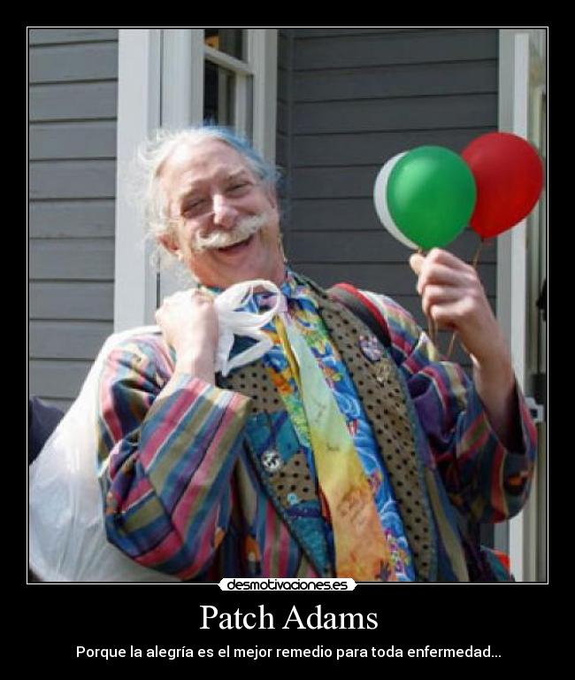 excessive happiness with patch adams essay Diagnosis: excessive happiness doctor said patient was too happy how happy are you right now—this very second hopefully you're at least somewhat happy, and perhaps you're very, very happy.