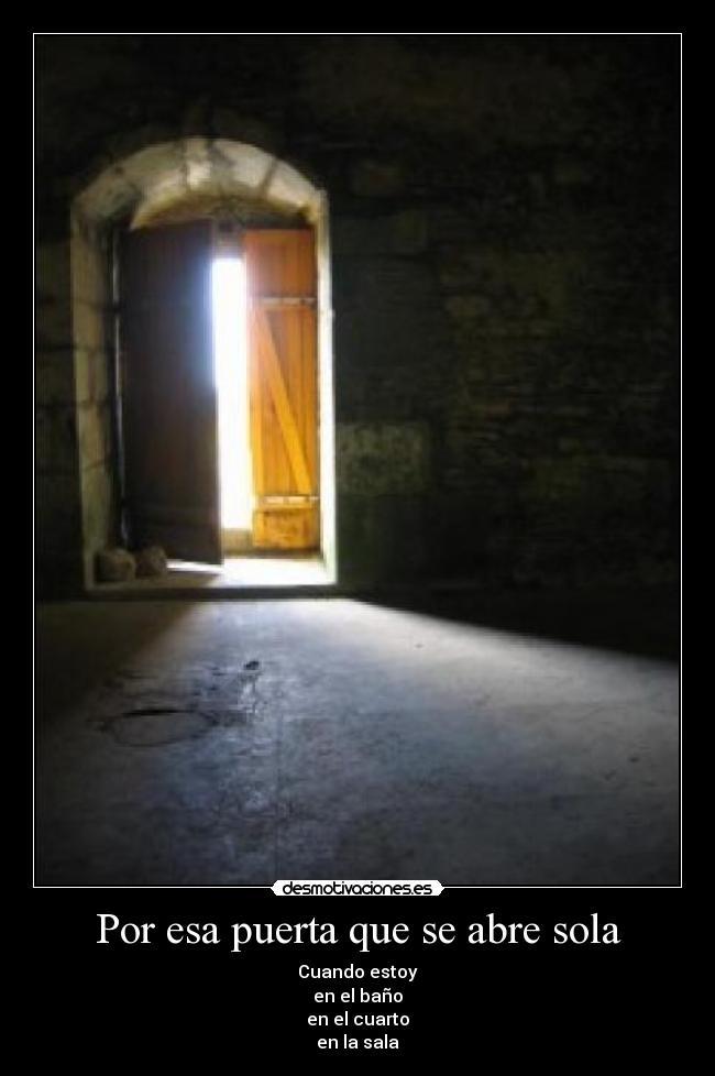por esa puerta que se abre sola desmotivaciones ForPuerta Que Se Abre Sola