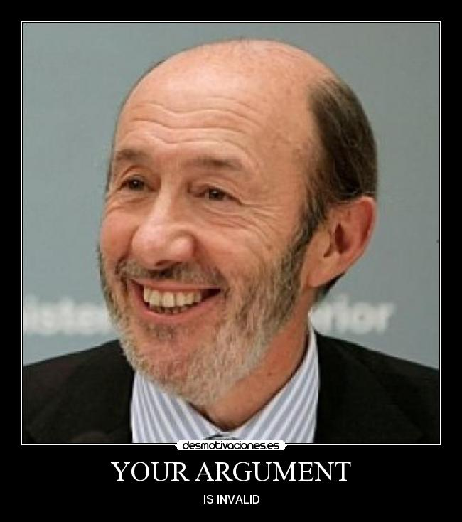YOUR ARGUMENT - IS INVALID
